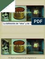 Primera Parte. 1. Nuestro Problema Es Especificar El Significado de Las Palabras 'Idea' y 'Concepto'