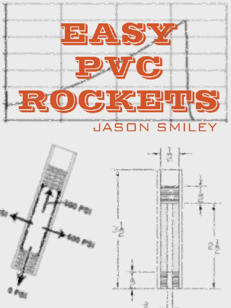 Easy Pvc Rockets Rocket Propellant Timers For Ejection