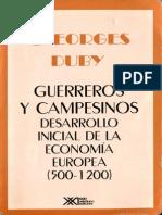 Guerreros y campesinos. Desarrollo inicial de la economía europea 500- 1200-Duby Georges