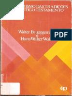 Walter Brueggemann e Hans Walter Wolff - Dinamismo das Tradições do A.T.