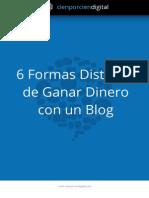 6 Formas Distintas de Ganar Dinero Con Un Blog CienPorCienDigital.com