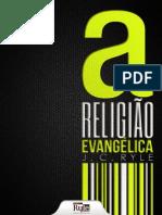 J C Ryle - A Religião Evangélica.pdf