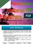 KEBIJAKAN PEMBERIAN TPP 26092011