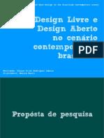 Design Livre e Design Aberto no cenário contemporêneo Brasileiro.