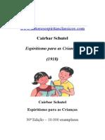 Cairbar Schutel - Espiritismo para as crianças (infantil)