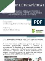 ESTATÍSTICA - SEMINÁRIO 1 - CAROL, KAROL E HEITOR