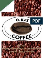 Project Feasibility Study and Evaluation OKey Coffee Aj Chaiyawat Thongintr