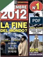 21 Dicembre 2012 N. 1 La Fine Del Mondo