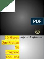 Alejandro Boeykensvera - 10 Muros Que Frenan Tu Progreso Con Dios