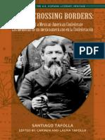 A Life Crossing Borders Memoir of a Mexican-American ConfederateLas memorias de un mexicoamericano en la Confederacionby Rev. Santiago Tafolla
