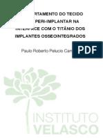 COMPORTAMENTO DO TECIDO MOLE PERI-IMPLANTAR NA INTERFACE COM O TITÂNIO DOS IMPLANTES OSSEOINTEGRADOS