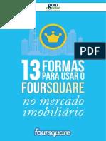13 Formas de Usar o Foursquare Na Estrategia de Marketing Da Sua Imobiliaria Ou Construtora