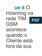 O que é O Roaming na rede TIM GSM acontece quando o Cliente está fora da sua cidade