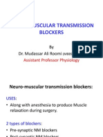 Neuro-Muscular Transmission Blockers by Dr. Roomi