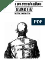A história sem sensacinalismo do Skinhead e Oi, Fascistas e antifascistas