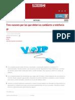 Tres Razones Por Las Que Deberias Cambiarte a Telefonia Ip Intersoft de Latinoamerica