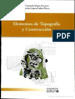 Elementos de topografía y construcción Escrito por Fernando López Gayarre.pdf