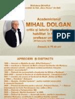 Academicianul Mihail Dolgan, critic ;şi istoric literar, doctor habilitat în filologie, profesor universitar (05 februarie 1939 - 2 mai 2013)
