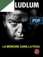 Ludlum,Robert-[Jason Bourne-1]La Memoire Dans La Peau(1980).OCR.french.ebook.alexandriZ