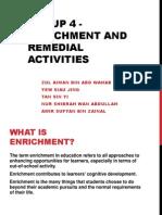 Enrichment & remedial activity