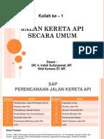 JALAN KERETA API SECARA UMUM Dosen : DR. Ir. Indah Sulistyawati, MT. Widi Kumara ST, MT.