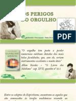 osperigosdoorgulho-120615155314-phpapp02