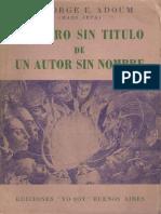 El Libro Sin Titulo de Un Autor Sin Nombre - Dr. Jorge Adoum - Facsimil