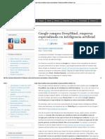 Google Compra DeepMind, Empresa Especializada en Inteligencia Artificial _ Noticias de Hoy