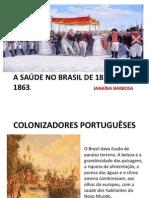 A SAÚDE NO BRASIL DE 1822 A 1863