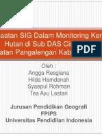 Pemanfaatan SIG Dalam Monitoring Kerusakan Hutan di Sub DAS Cisangkuy Kecamatan Pangalengan Kabupaten Bandung