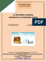 LA REFORMA LABORAL AMENAZA LA ECONOMIA VASCA (Es) LABOUR REFORM THREATENS THE BASQUE ECONOMY (Es) LAN ERREFORMAREKIN, EUSKAL EKONOMIA MEHATXUPEAN (Es)
