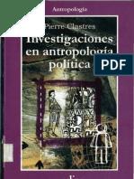 Clastres Pierre_La Cuestion Del Poder en Las Sociedades Primitivas_Investigaciones en Antropologia Politica