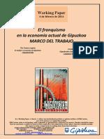 El franquismo en la economía actual de Gipuzkoa. DELIMITACION DEL TRABAJO (Es) The Franco regime in today's economy of Gipuzkoa. FRAMEWORK (Es) Frankismoa Gipuzkoakogaurkoekonomian. MUGAPENA (Es)