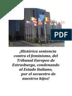 ¡Histórica sentencia contra el feminismo, del Tribunal Europeo de Estrasburgo, condenando al Estado Italiano,  por el secuestro de nuestros hijos!