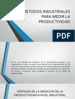 METODOS INDUSTRIALES PARA MEDIR LA PRODUCTIVIDAD.pptx