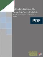 URBANIZACION DEL CERRO LA CRUZ DE ARICA DAMIR GALAZ, ANDREA ALFARO, HECTOR CAVALLERO, RODRIGO VALLEJOS, CLAUDIO BARAHONA.pdf