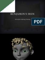 Benjamin's Skin