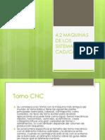 4.2 MAQUINAS DE LOS SISTEMAS CAD-CAM.pptx