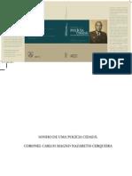 Oswaldo Munteal - Sonho de uma polícia cidadã - Coronel Carlos Magno Nazareth Cerqueira