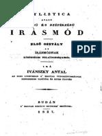 Ivánszky Antal - Stylistica avagy Jóízlésű és Szépérzésű Irásmód 1837 .