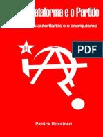 Patrick Rossineri Entre a Plataforma e o Partido