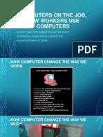 How ComputeHOW COMPUTER CHANGE THE WAY WE WORKr Change the Way We Work