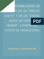 """Las imposibilidades de fijación de un """"precio justo"""" y de un """"costo justo de hacer y vender"""" a partir del costo de producción"""
