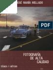 Fotografia de Alta Calidad. Tecnica y Metodo (Mellado)