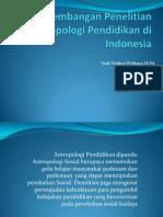 Perkembangan Penelitian Antropologi Pendidikan Di Indonesia