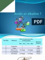 Acidic or Alkaline
