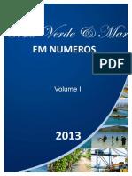 Costa Verde & Mar em números. v I