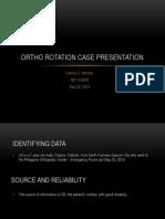 Ortho Rotation Case Presentation