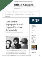 Luta contra Segregação Racial_ Legado Universal de Mandela _ Cidadania & Cultura