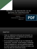Proyecto de Innovación  de un Material de Construcción